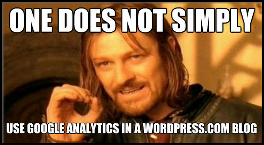 Meme image - One does not simply use Google Analytics in a WordPress.com blog