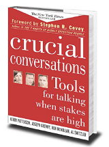 Crucial Conversations: Tools for Talking When Stakes Are High by Kerry Patterson, Joseph Grenny, Ron McMillan and Al Switzler (2011)