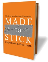Made to Stick: Why Some Ideas Survive and Others Die by Chip Heath and Dan Heath (2007)