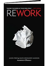 Rework by Jason Fried and David Heinemeier Hansson (2010)