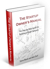 The Startup Owner's Manual: The Step-By-Step Guide for Building a Great Company by Steve Blank and Bob Dorf (2012)